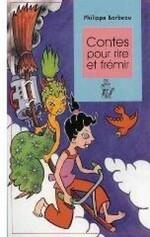 Chronique de Benjamin (9 ans) Contes pour rire et frémir de Philippe Barbeau
