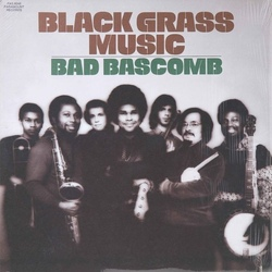 Bad Bascomb - Black Grass Music - Complete LP
