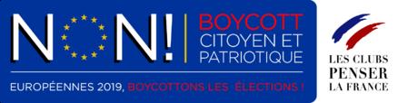 EUROPÉENNES 2019 : « Pour un BOYCOTT CITOYEN et PATRIOTIQUE ! »