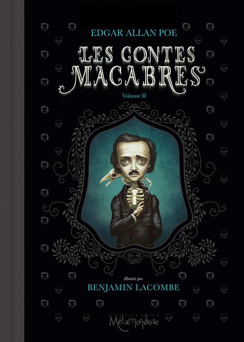 Les contes macabres - Volume II - Edgar Allan Poe & Benjamin Lacombe