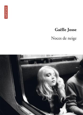 Noces de neige - Gaëlle Josse