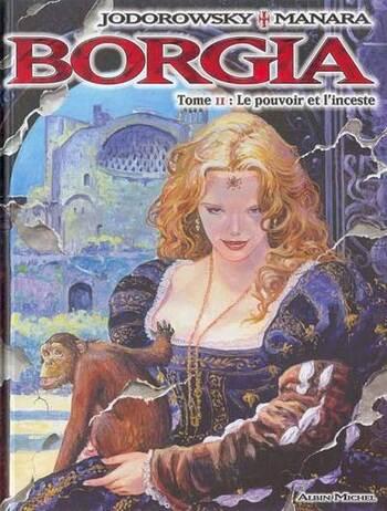 Le pouvoir et l'inceste de Jodorowsky & Manara - Borgia, tome 2