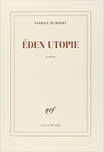 Éden Utopie Fabrice Humbert