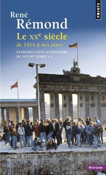 Le XX° siècle ; de 1914 à nos jours - René Rémond