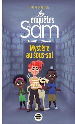 Les anuête de Sam : Mystère en Sous Sol de Hervé Mastron