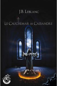 Le cauchemar de Cassandre (J.B. Leblanc)