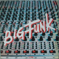 Big Funk - Same - Complete LP