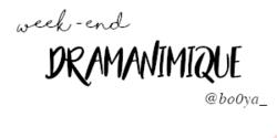 Week-end Dramanimique, 10ème édition