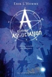 A comme Association, tome 1, d'Erik l'Homme