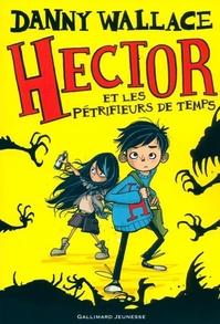 Hector et les petrifieurs de temps de Danny Wallace
