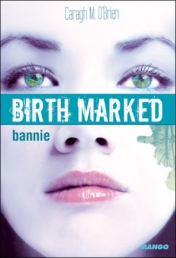 Couverture de Birth Marked, Tome 2 : Bannie