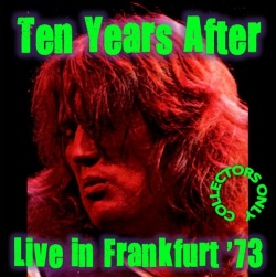 TEN YEARS AFTER - Live In Frankfurt '73