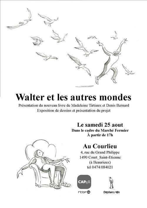 ° samedi 25 aout : marché fermier et présentation WALTER et les autres mondes ...à partir de 17H