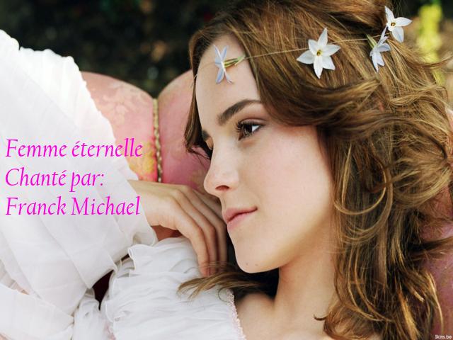 Femme Éternelle * Chanté par Franck Michael