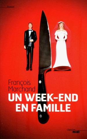 Un Week-end en Famille de François Marchand