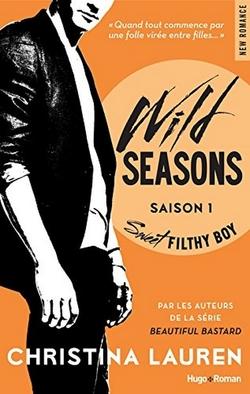 Wild Seasons Saison 1 - Sweet filthy boy - Christina Lauren