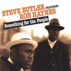 Steve Butler Feat. Ron Haynes - Something For The People - Complete CD