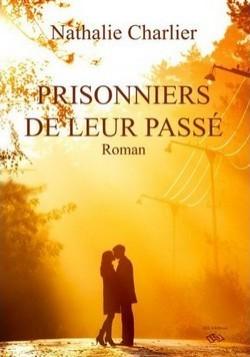 Prisonniers de leur passé - Nathalie Charlier