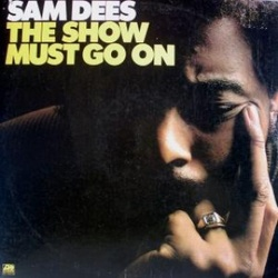 Sam Dees - The Show Must Go On - Complete LP