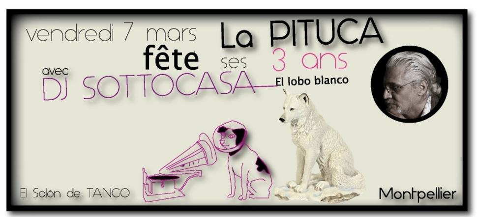 ★ 3ème anniversaire de La PITUCA vend. 7 mars avec DJ SOTTOCASA ★