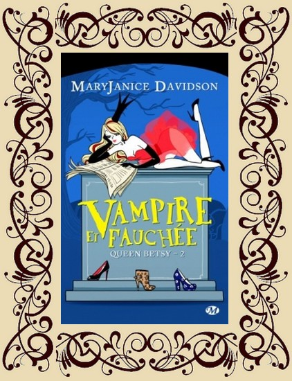 Queen Betsy t2 : Vampire et fauchée