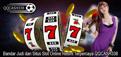 Bandar Judi dan Situs Slot Online Resmi Terpercaya QQCASH338