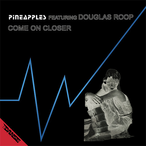 Pineapples - Come On Closer (1983)