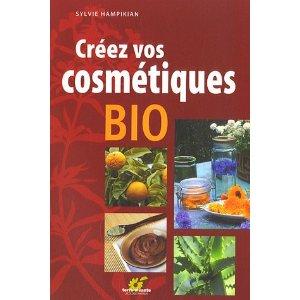 Créez vos cosmétiques bio (S. HAMPIKIAN )