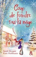 """""""Coup de foudre sous la neige"""" de Sarah Morgan et Kate Hoffmann"""
