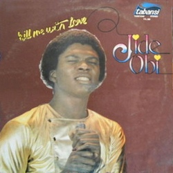 Jide Obi - Kill Me With Love - Complete LP