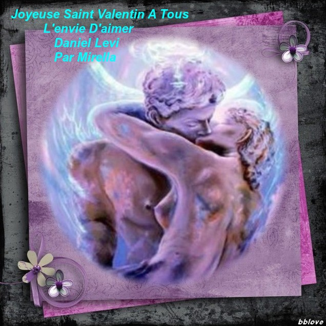 L'envie D'aimer    Joyeuse St Valentin A Tous   Daniel Levi     Par Mirella