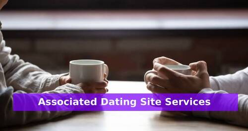 Associated Dating Site Services