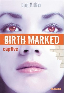 Couverture de Birth Marked, Tome 3 : Captive