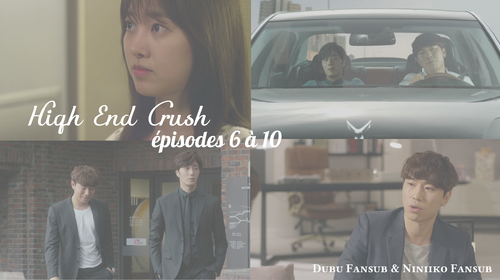 High-End Crush épisodes 6 à 10