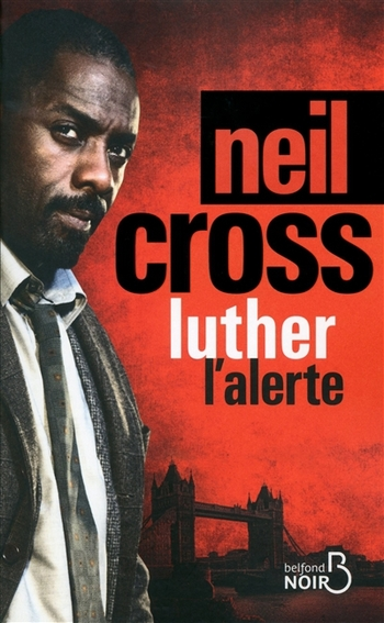 Luther l'alerte - Neil Cross