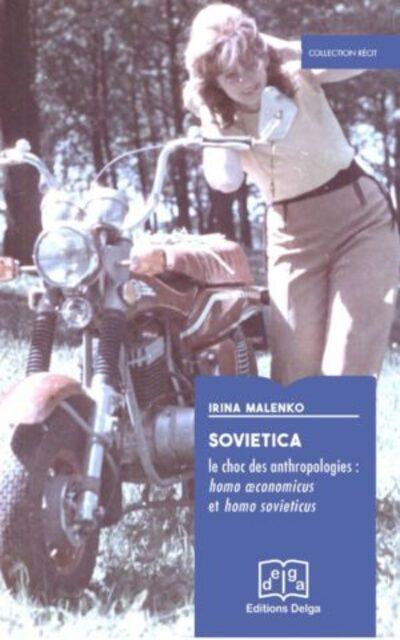 "– A propos du Livre ""Sovietica"" d'Irina Malenko"