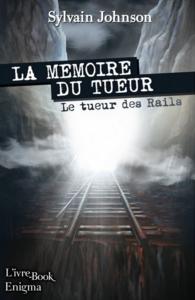 La mémoire du tueur (Sylvain Johnson)