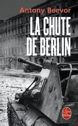 Antony Beevor, La chute de Berlin, Le livre de poche