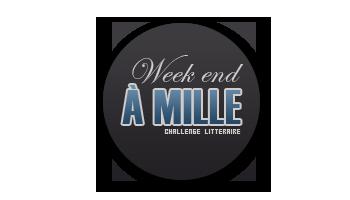 """Challenge """"Week-end à 1000"""" organisé par Lili bouquine #1"""