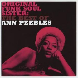 Original Funk Soul Sister - The Best Of Ann Peebles - Complete CD