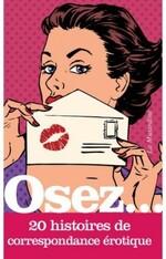 Chronique Osez ... 20 histoires de correspondance érotique
