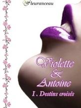 Destins croisés Tome 1 : Violette et Antoine