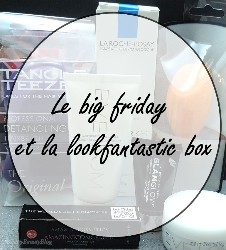 Le big friday et la lookfantastic box spéciale