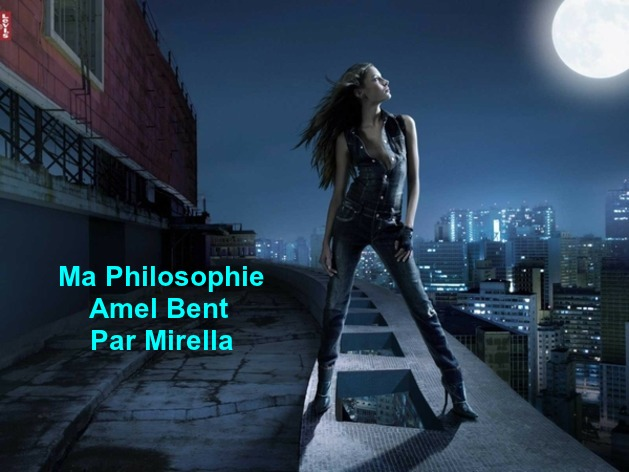 Ma Philosophie   Amel Bent    Par Mirella