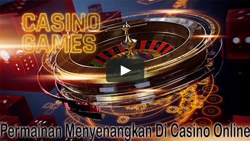 Permainan Menyenangkan Di Casino Online