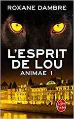 Animae, T1- L'Esprit de Lou de Roxane Dambre