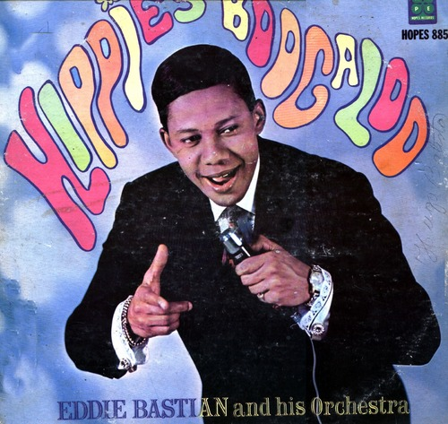 "Eddie Bastian & His Orchestra : Album "" Hippies Boogaloo "" Hope Records Hopes 885 [ US ]"