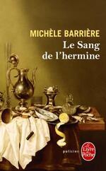 Le sang de l'hermine, Michèle BARRIERE
