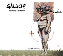 Galoche - Rien ne vaut les travers