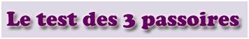 Le Test des 3 passoires !